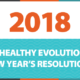 THE HEALTHY EVOLUTION OF NEW YEAR'S RESOLUTIONS