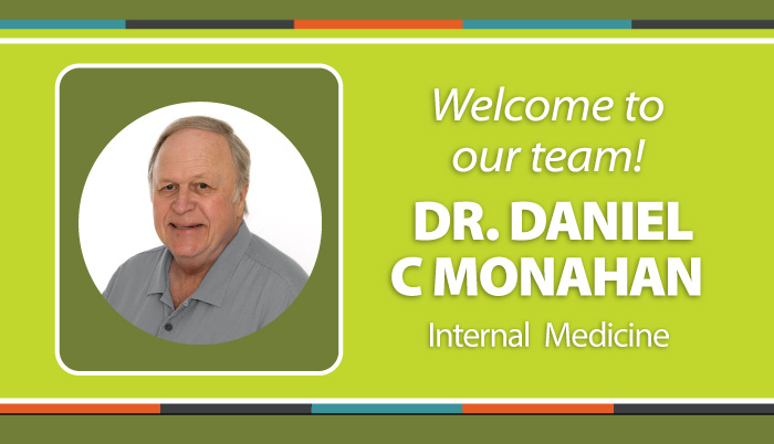 Welcome Dr. Monahan to Gagon Family Medicine!