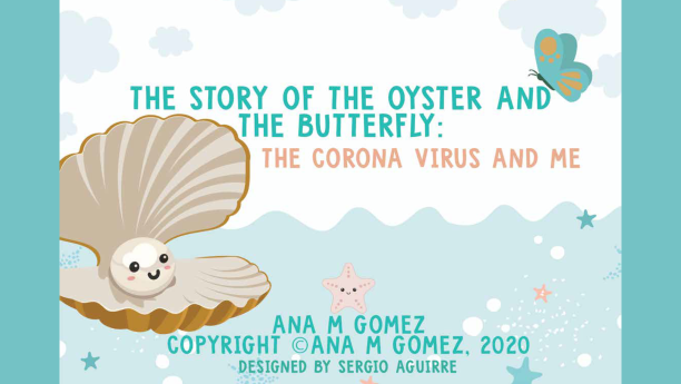 The Story of the Oyster & the Butterfly: The Corona Virus & Me